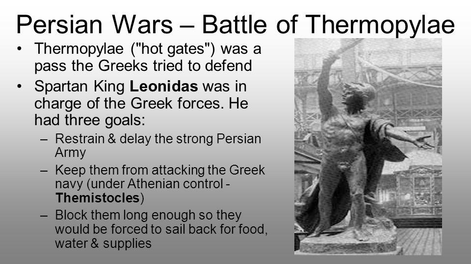 Persian Wars – Battle of Thermopylae Thermopylae (