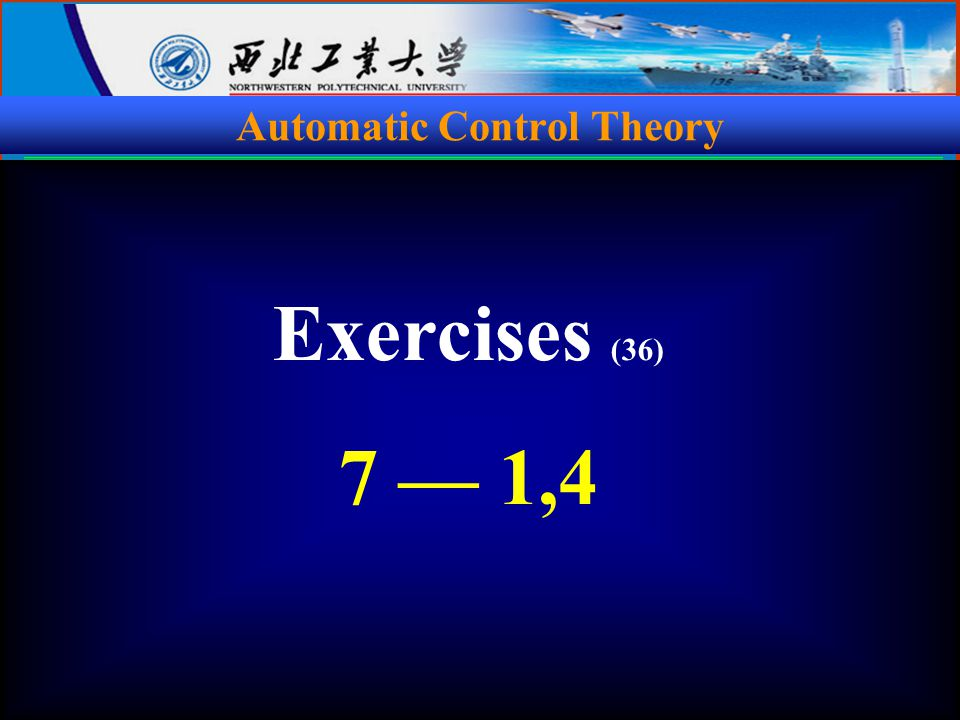 Automatic Control Theory Exercises (36) 7 — 1,4