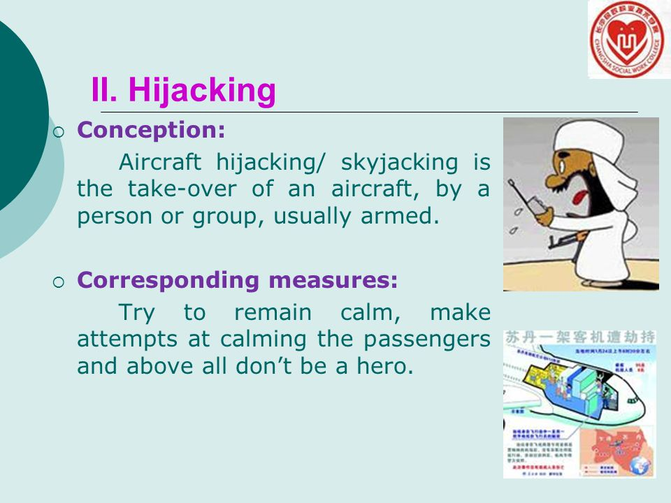  Conception: Aircraft hijacking/ skyjacking is the take-over of an aircraft, by a person or group, usually armed.