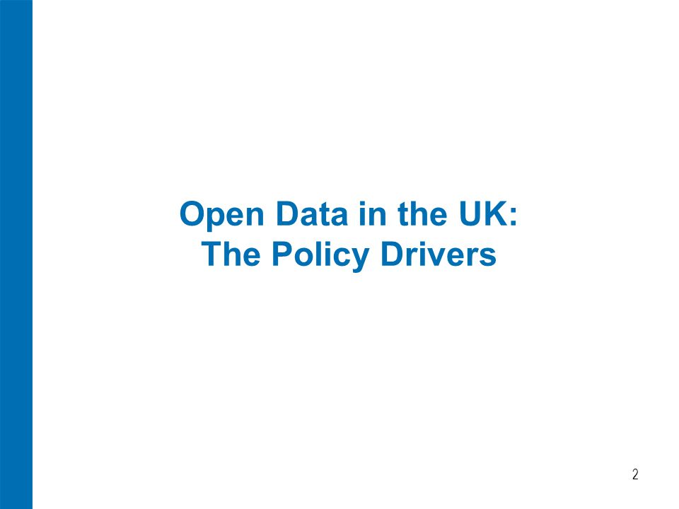 Open Data in the UK: The Policy Drivers 2