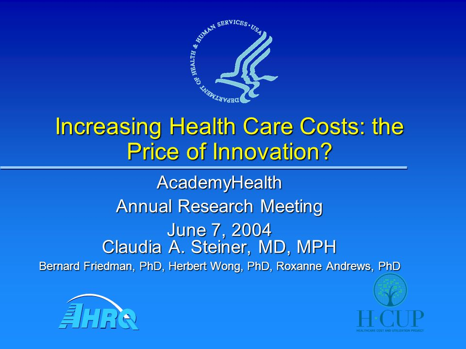 Increasing Health Care Costs: the Price of Innovation.