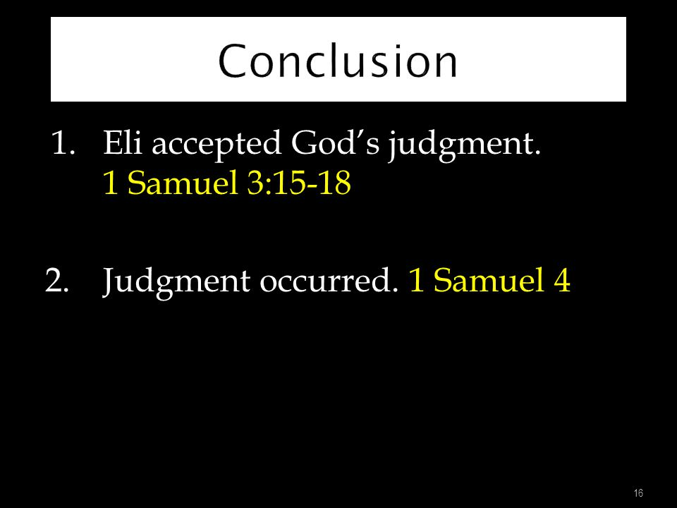 1.Eli accepted God's judgment.1.Eli accepted God's judgment.