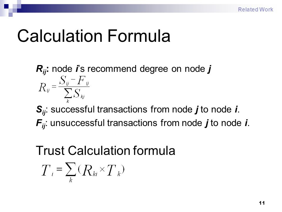 11 Calculation Formula R ij : node i's recommend degree on node j S ij : successful transactions from node j to node i. F ij : unsuccessful transactio
