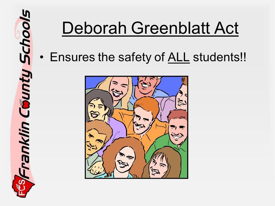 Deborah Greenblatt Act Ensures the safety of ALL students!!