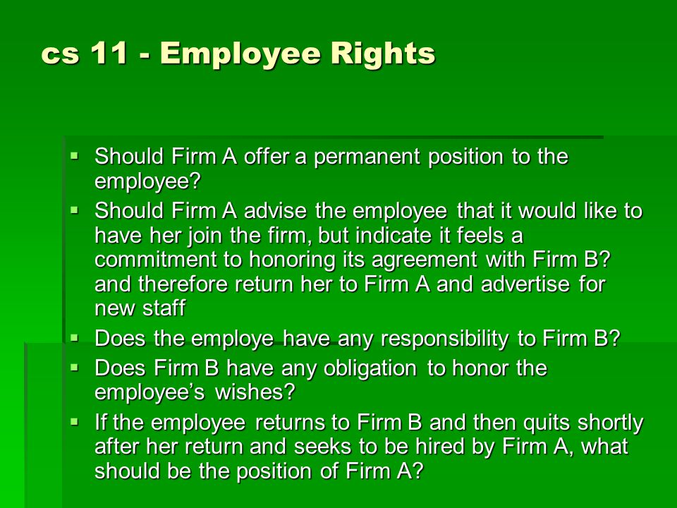 cs 11 - Employee Rights  Should Firm A offer a permanent position to the employee.