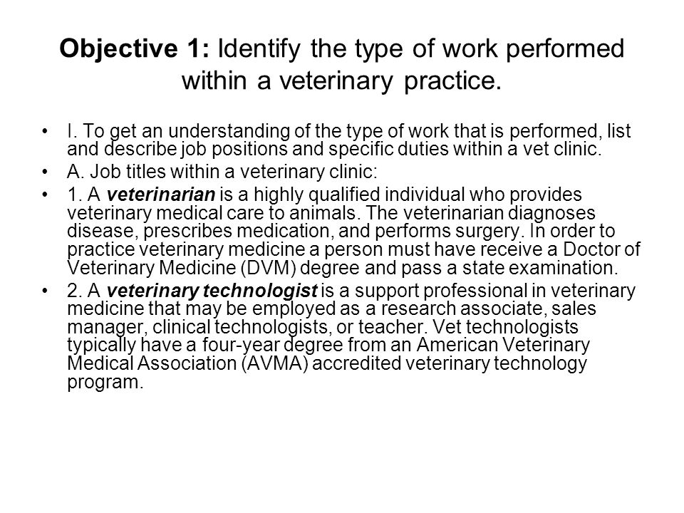 Objective 1: Identify the type of work performed within a veterinary practice.