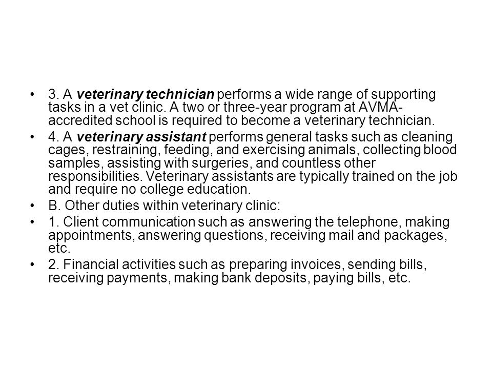 3. A veterinary technician performs a wide range of supporting tasks in a vet clinic.