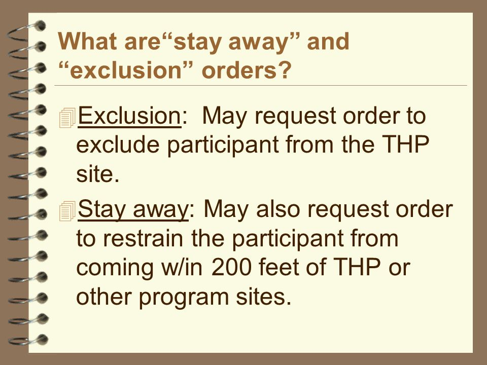 What are stay away and exclusion orders.