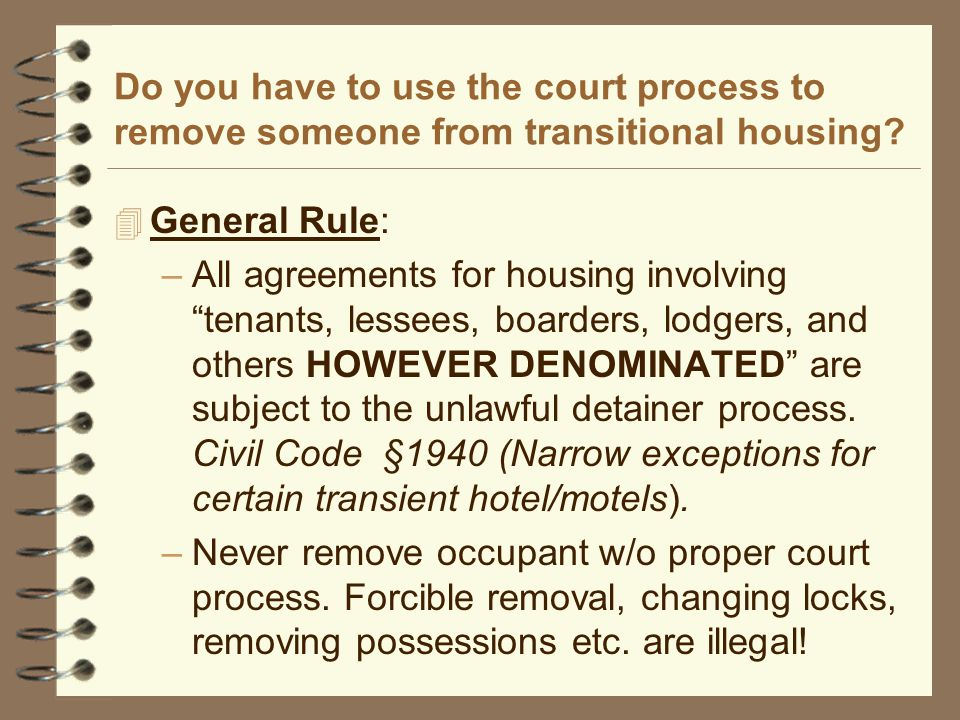 Do you have to use the court process to remove someone from transitional housing.