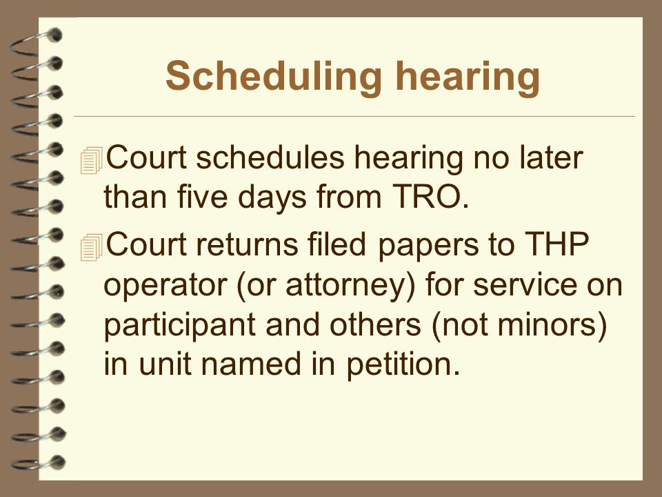 Scheduling hearing 4 Court schedules hearing no later than five days from TRO.