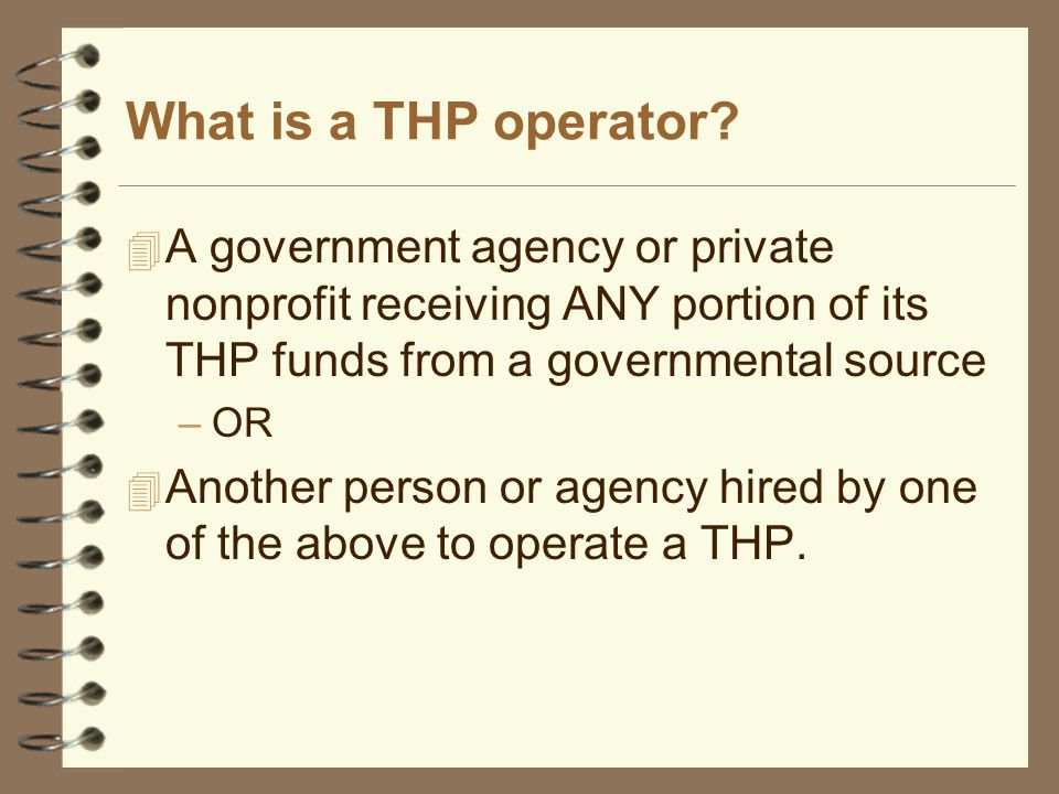 What is a THP operator.