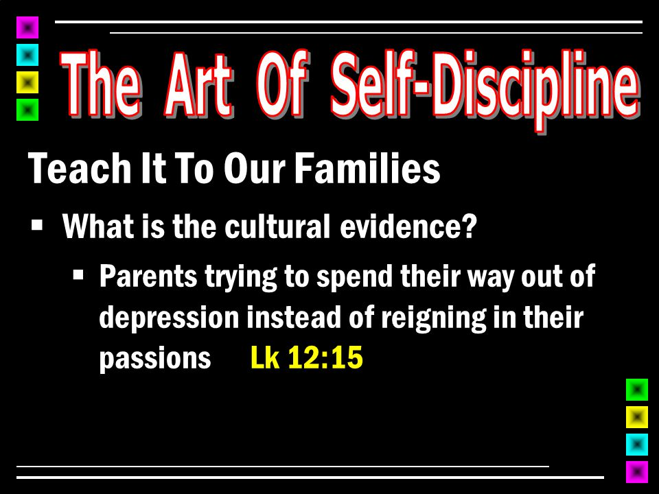 Teach It To Our Families  What is the cultural evidence.