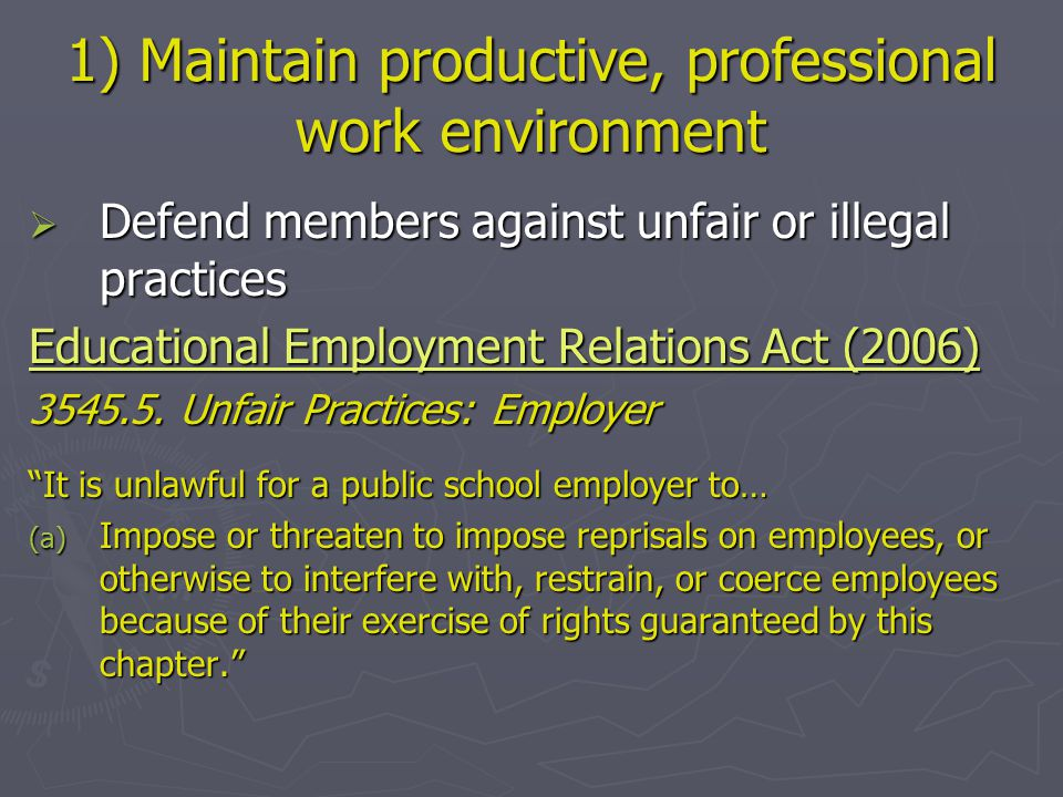 1) Maintain productive, professional work environment  Meets professional expectations of personnel and administration  Contract knowledge equals knowledge of one's rights and obligations  Site reps are conduits for information and clarification; utilize their services   At your request, represent you in meetings   Explain or find clarity on the contract   Act as confidential liaison with administration at site level   Etc.