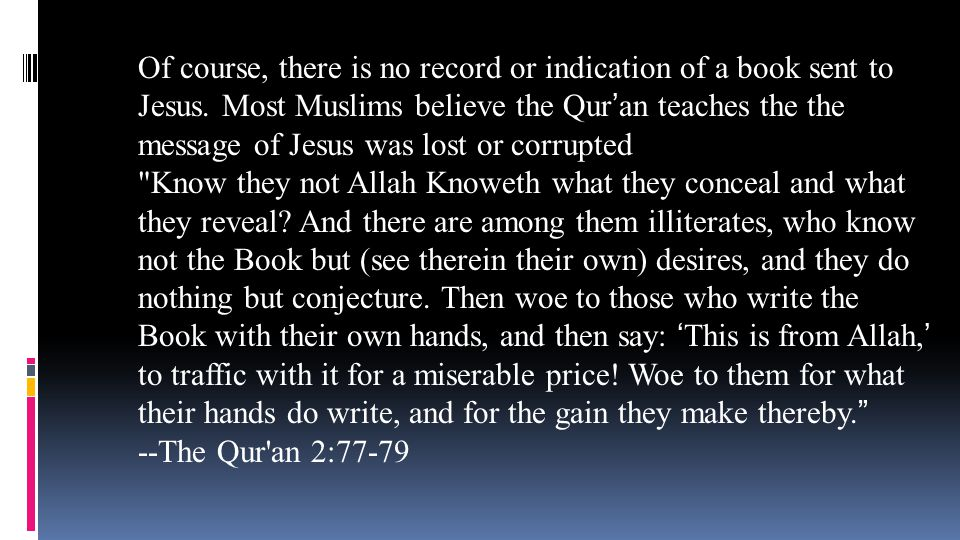 Of course, there is no record or indication of a book sent to Jesus. Most Muslims believe the Qur'an teaches the the message of Jesus was lost or corr