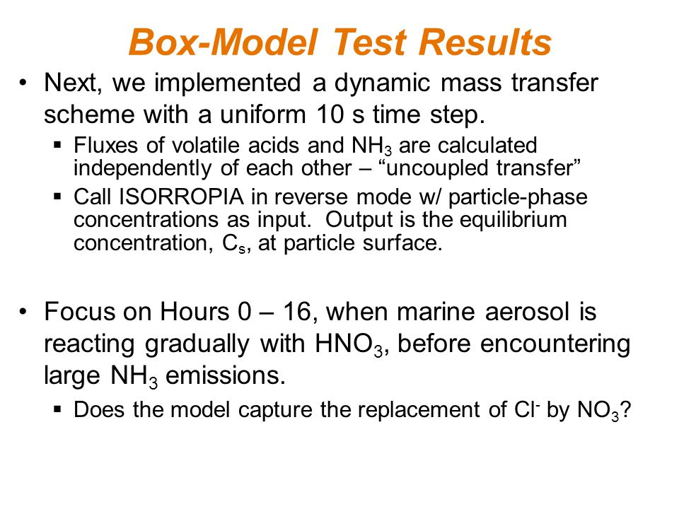 Box-Model Test Results Next, we implemented a dynamic mass transfer scheme with a uniform 10 s time step.