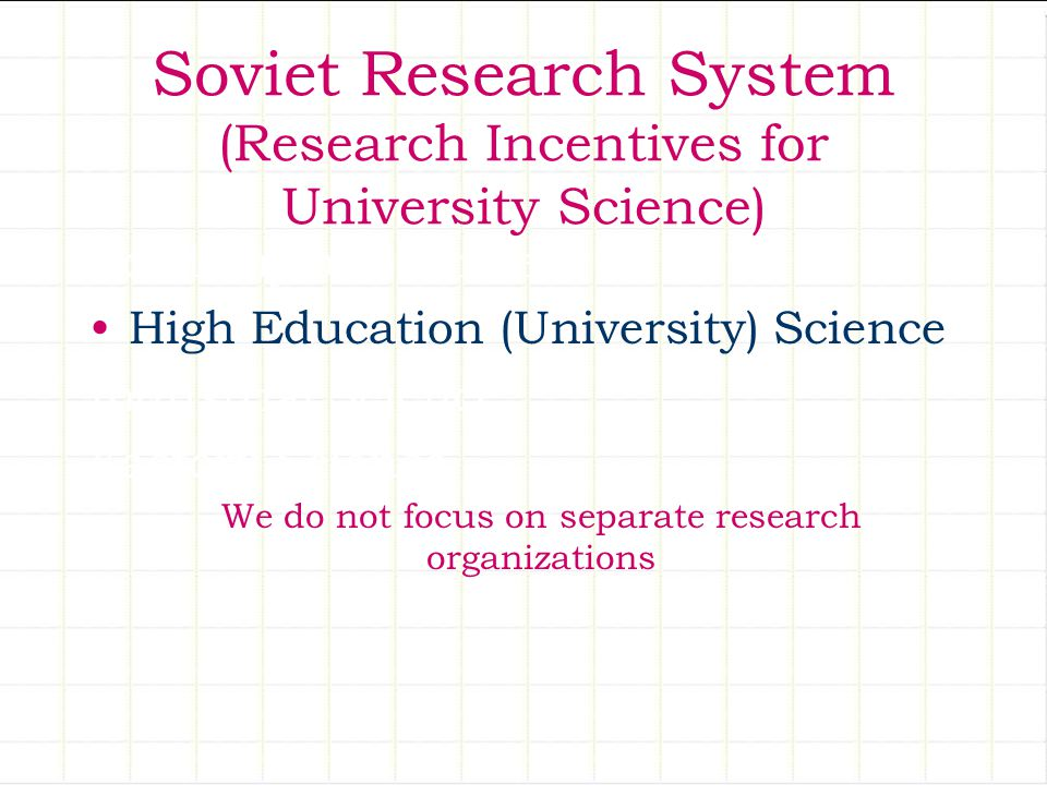 Soviet Research System (Research Incentives for University Science) Academy of Sciences High Education (University) Science Industrial Science Factory