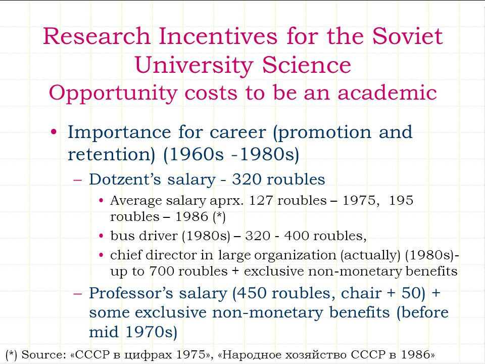 Research Incentives for the Soviet University Science Opportunity costs to be an academic Importance for career (promotion and retention) (1960s -1980