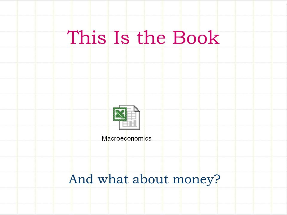 This Is the Book And what about money