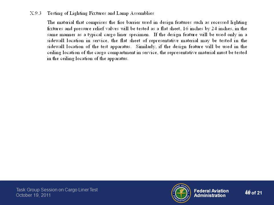 46 of 21 Federal Aviation Administration Task Group Session on Cargo Liner Test October 19, 2011 46