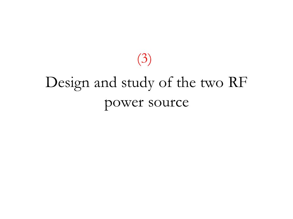 Design and study of the two RF power source (3)