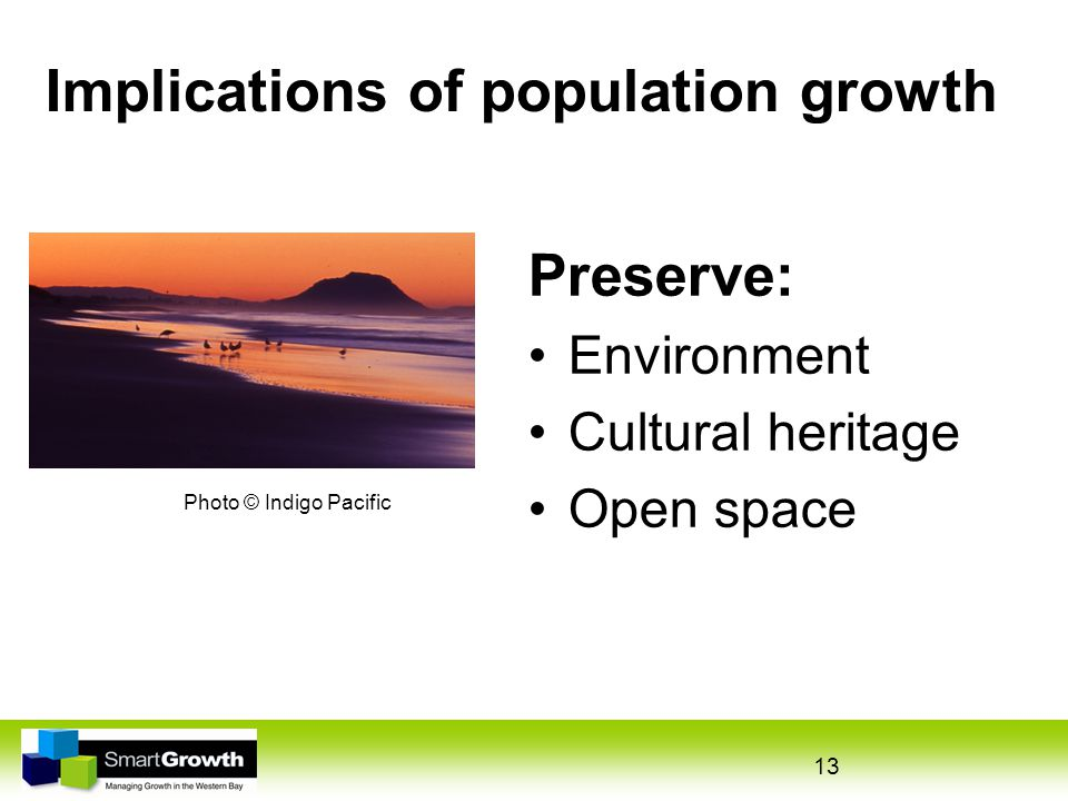 13 Implications of population growth Preserve: Environment Cultural heritage Open space Photo © Indigo Pacific