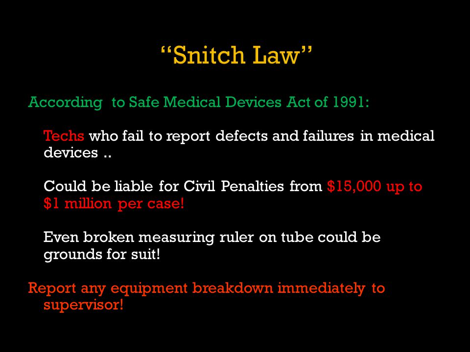 According to Safe Medical Devices Act of 1991: Techs who fail to report defects and failures in medical devices..