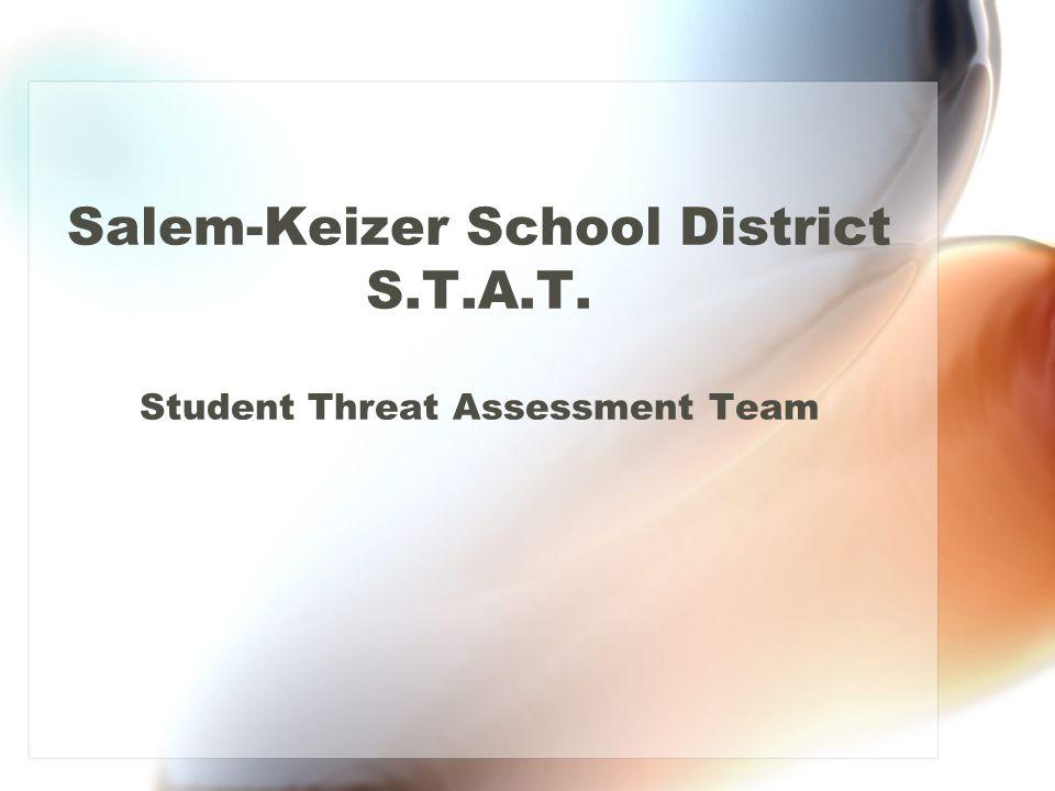 Salem-Keizer School District S.T.A.T. Student Threat Assessment Team