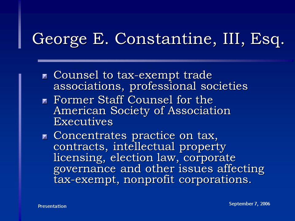 Presentation September 7, 2006 George E. Constantine, III, Esq.