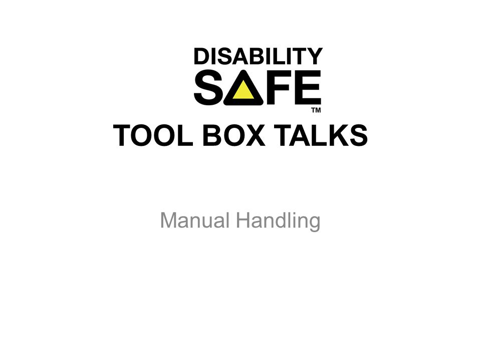 TOOL BOX TALKS Manual Handling