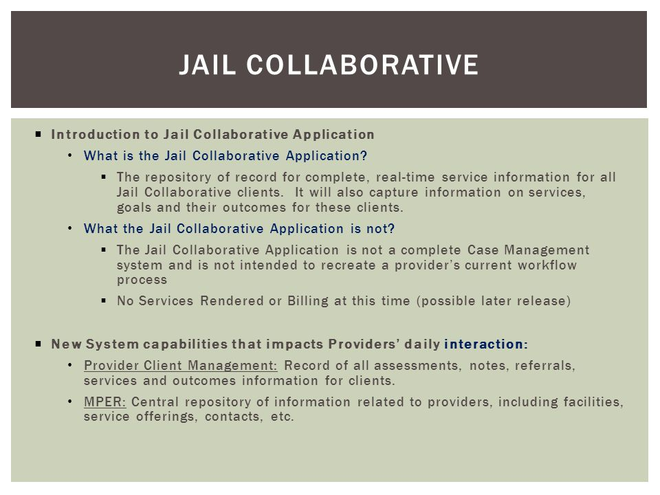  Introduction to Jail Collaborative Application What is the Jail Collaborative Application.