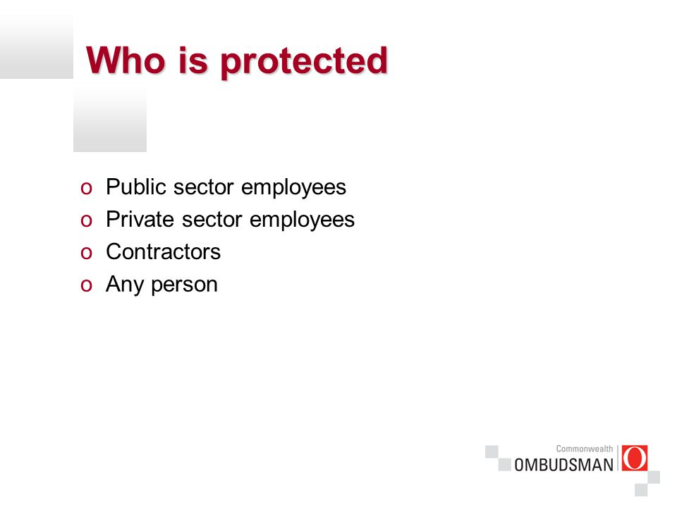 Who is protected oPublic sector employees oPrivate sector employees oContractors oAny person