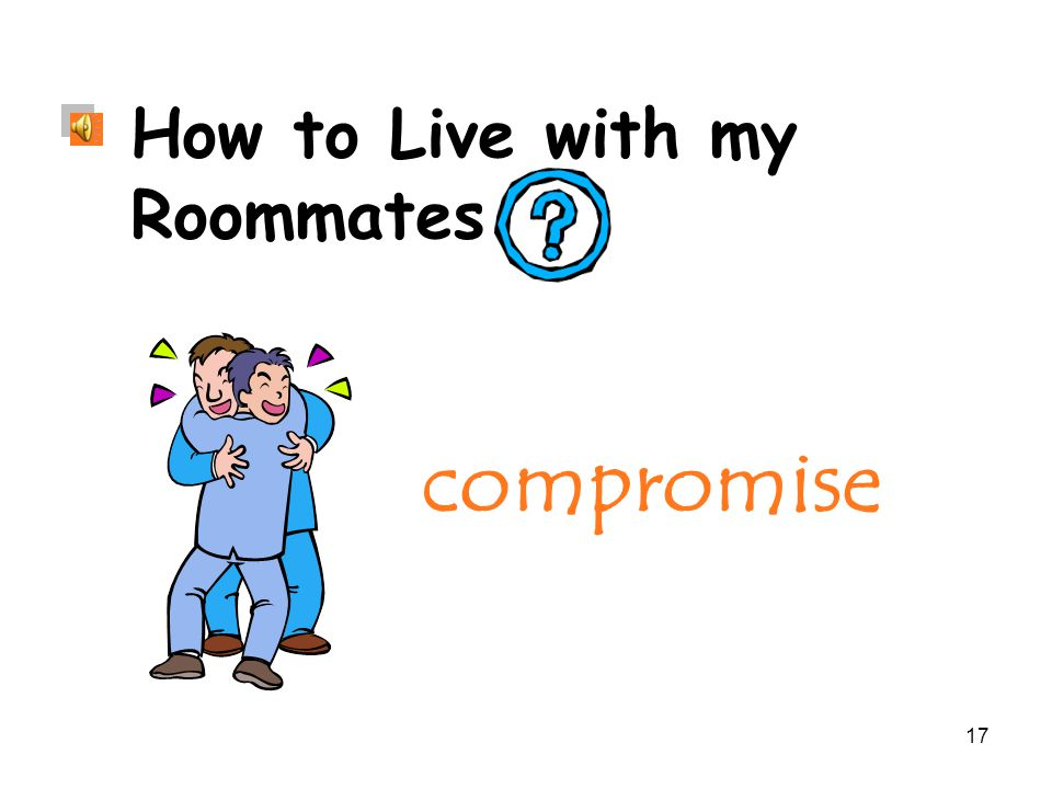 17 compromise How to Live with my Roommates