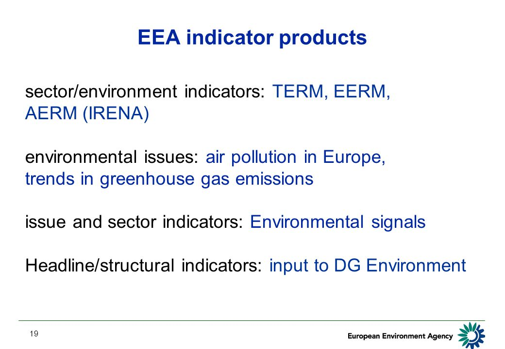 19 EEA indicator products sector/environment indicators: TERM, EERM, AERM (IRENA) environmental issues: air pollution in Europe, trends in greenhouse