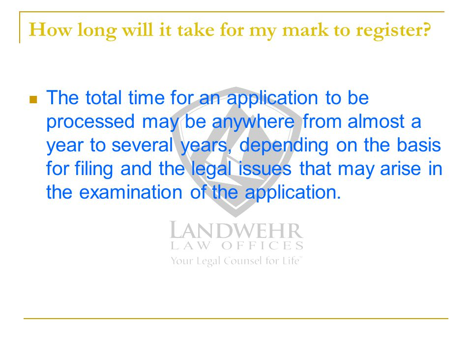How long will it take for my mark to register.