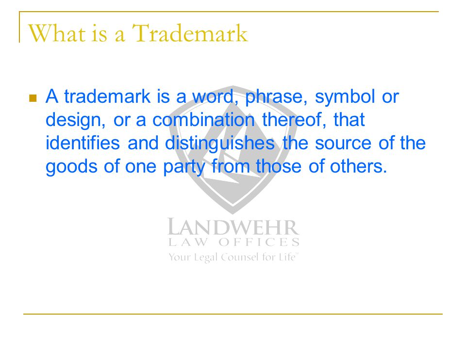 What is a Trademark A trademark is a word, phrase, symbol or design, or a combination thereof, that identifies and distinguishes the source of the goods of one party from those of others.