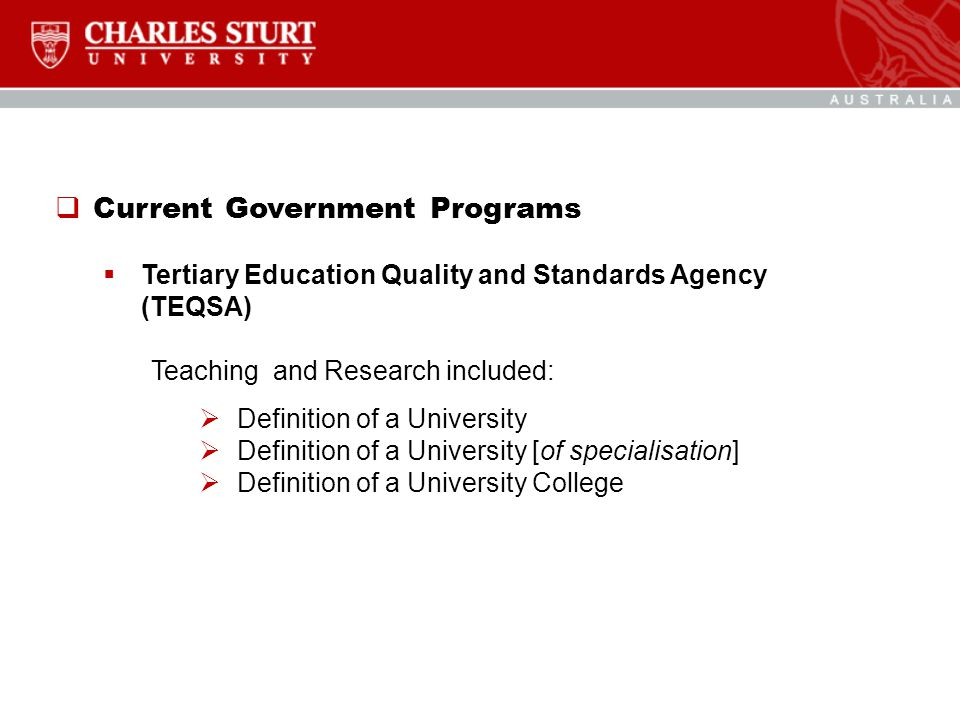  Current Government Programs  Higher Education Participation and Partnerships Program (HEPPP)  Student Income Support  Low SES definition  Baird Report (international students)  ESOS Act changes