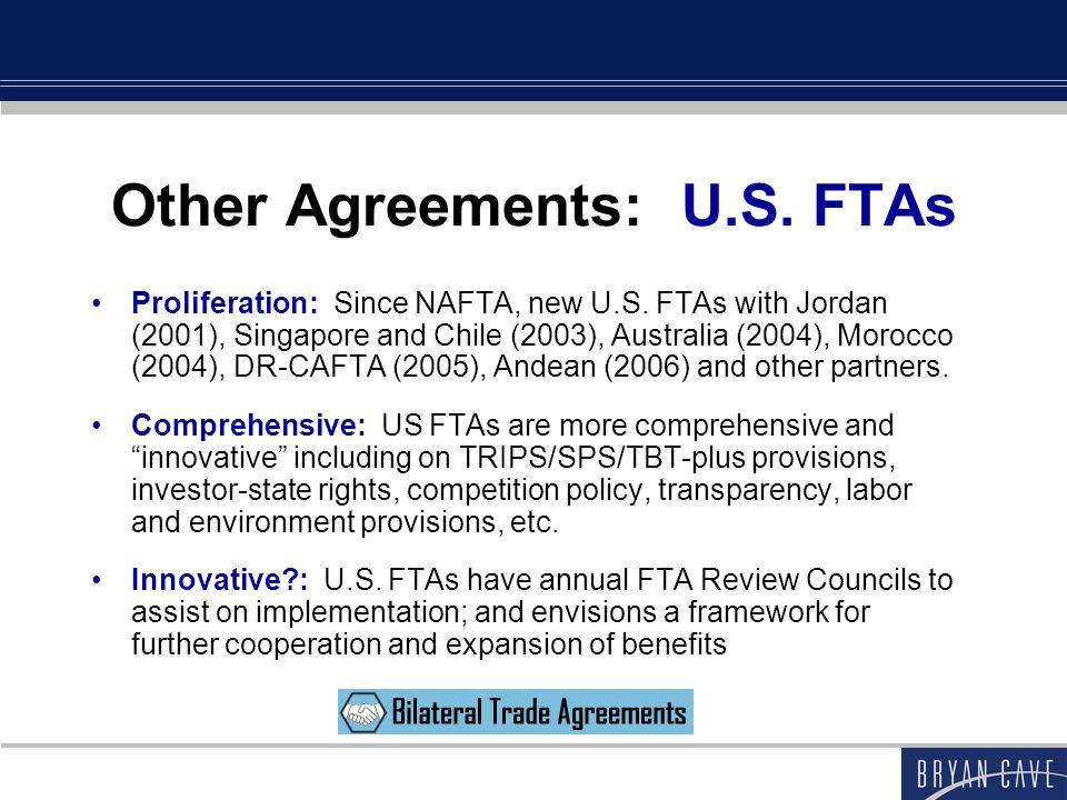 Other Agreements: U.S. FTAs Proliferation: Since NAFTA, new U.S. FTAs with Jordan (2001), Singapore and Chile (2003), Australia (2004), Morocco (2004)