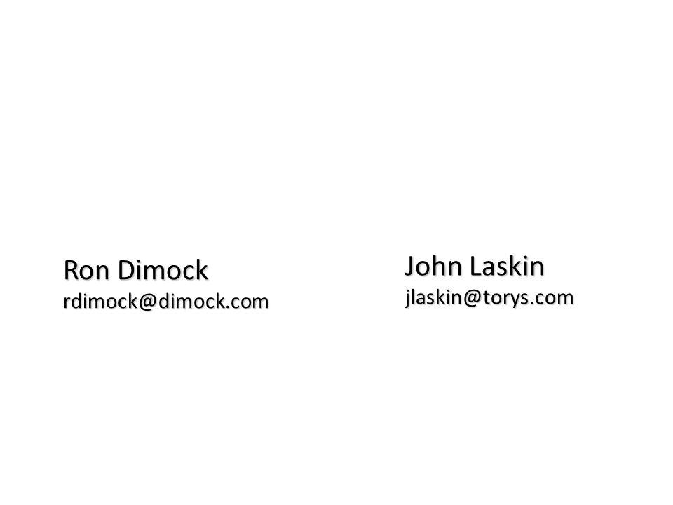 20 Queen W. 32nd fl, Toronto, Canada M5H 3R3 | 416.971.7202 | dimock.com Ron Dimock rdimock@dimock.com John Laskin jlaskin@torys.com