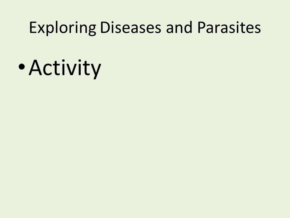 Exploring Diseases and Parasites Activity