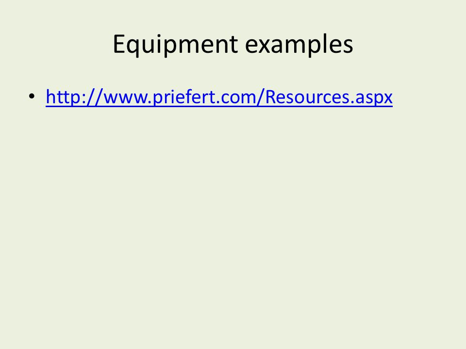 Equipment examples http://www.priefert.com/Resources.aspx