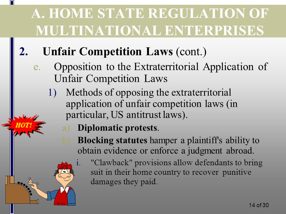 13 of 30 A. HOME STATE REGULATION OF MULTINATIONAL ENTERPRISES 2.Unfair Competition Laws (cont.) d.Regulation of Anti-Competitive Behavior in the Euro