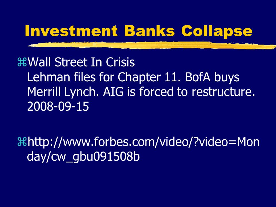 Investment Banks Collapse zWall Street In Crisis Lehman files for Chapter 11.
