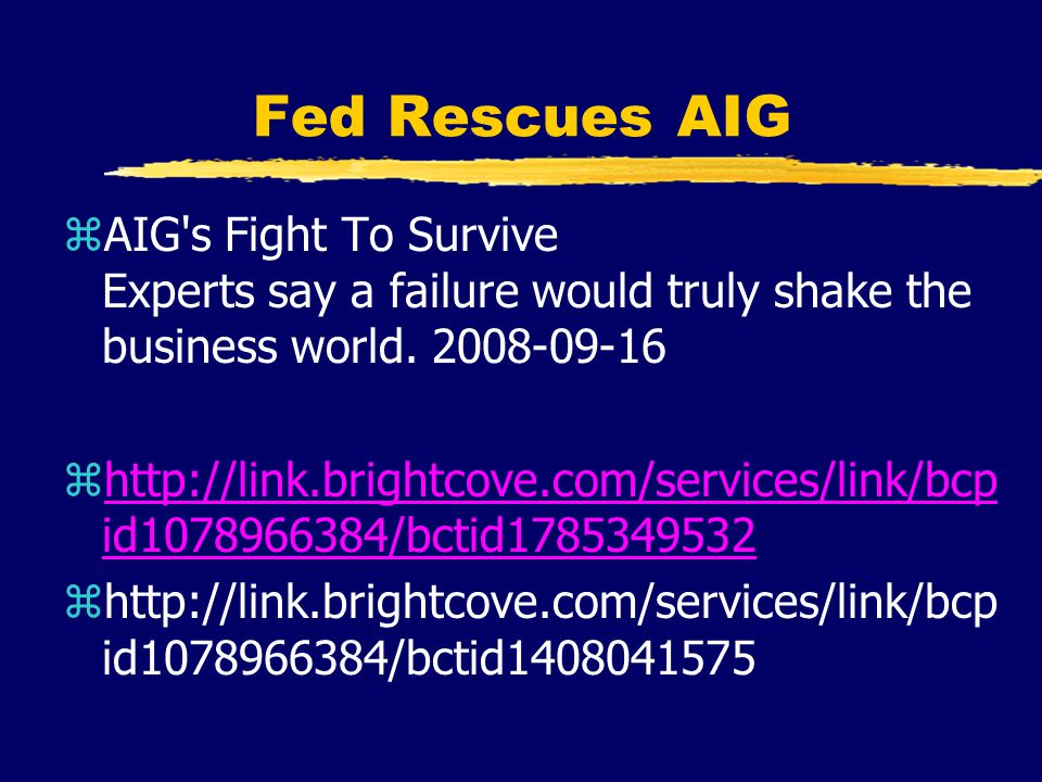 Fed Rescues AIG zAIG s Fight To Survive Experts say a failure would truly shake the business world.