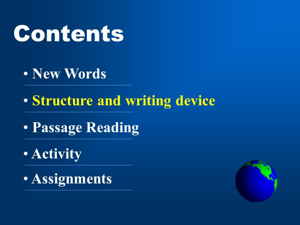 Assignments Contents Activity Structure and writing device Passage Reading New Words