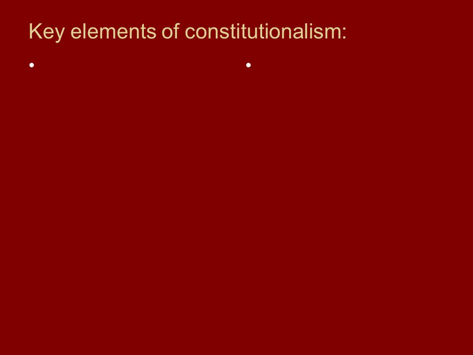 Key elements of constitutionalism: