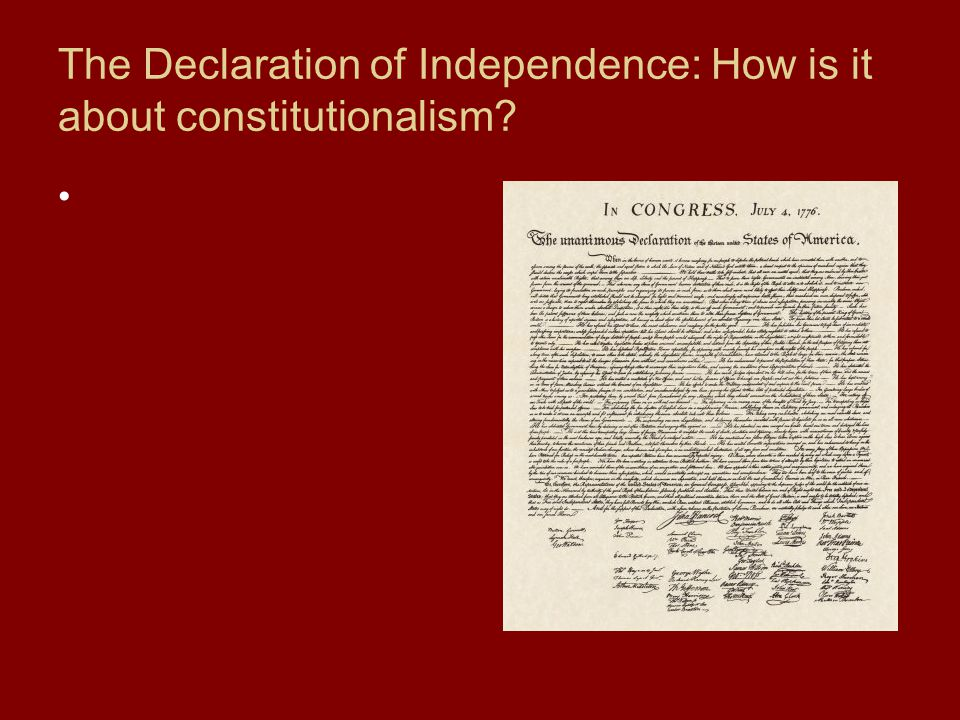 The Declaration of Independence: How is it about constitutionalism?