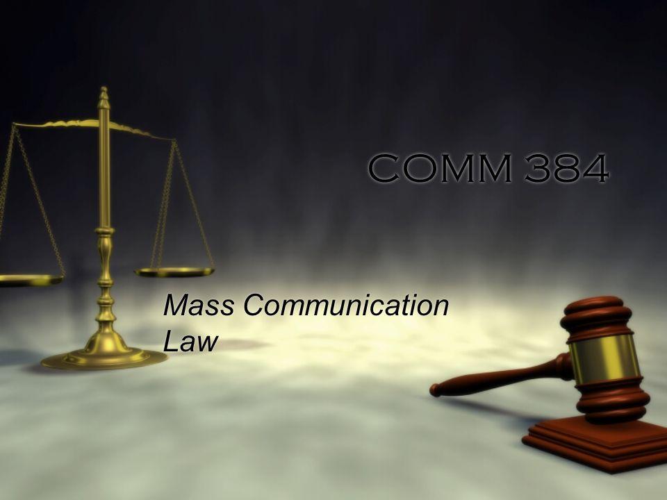 COMM 384 Mass Communication Law