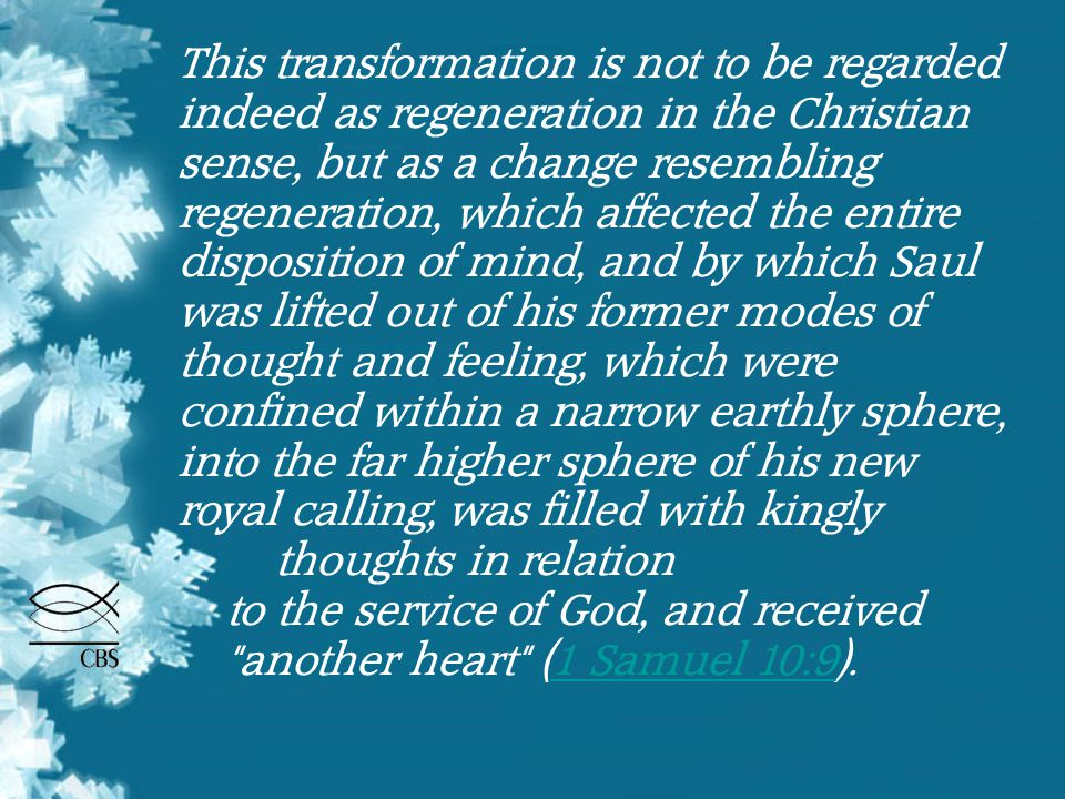This transformation is not to be regarded indeed as regeneration in the Christian sense, but as a change resembling regeneration, which affected the e
