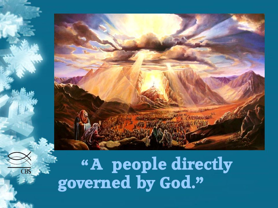 A people directly governed by God.