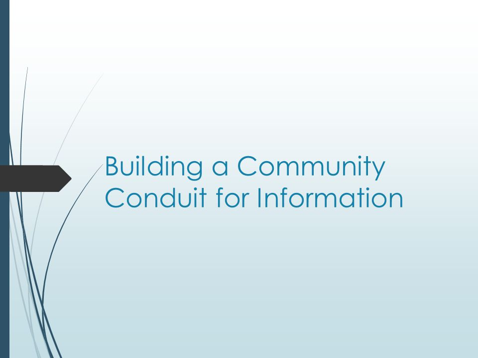 Building a Community Conduit for Information